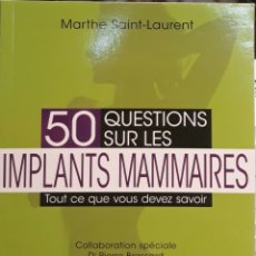 Libros: 50 QUESTIONS SER LES IMPLANTS MAMMAIRES MARTE SAINT LAURENT. Lote 226799239