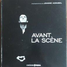 Libros: AVANT LA SCENE FOTOGRAFÍAS DE JOANNE AZOUBEL. Lote 229991630