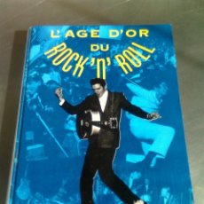 Libros: L'AGE D'OR DU ROCK 'N' ROLL-LIBRO LA EDAD DE ORO DE ROCK AND ROLL-EN FRANCES. Lote 253712855