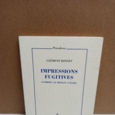 Libros: CLEMENT ROSSET - IMPRESSIONS FUGITIVES - LES EDITIONS DE MINUIT IDIOMA FRANCES. Lote 260076350