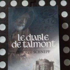 Libros: LE DIABLE DE TALMONT. PHILIPPE SCHNEPF. LA GESTE. 2021.. Lote 272783298