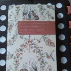 Libros: ET SON EPOQUE AU FIL DES FABLES. PASCAL TONAZZI. JEAN DE LA FONTAINE. EDITIONS DEGORCE. 2021.. Lote 272787838