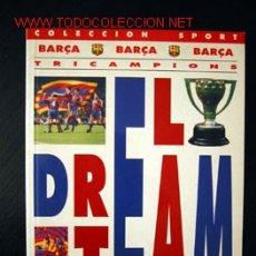 Coleccionismo deportivo: EL DREAM TEAM - BARÇA TRICAMPIONS. Lote 13462825