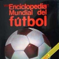 Coleccionismo deportivo - ENCICLOPEDIA MUNDIAL DE FUTBOL - 17816849