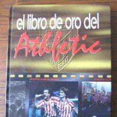 Coleccionismo deportivo: EL LIBRO DE ORO DEL ATHLETIC. Lote 26550123