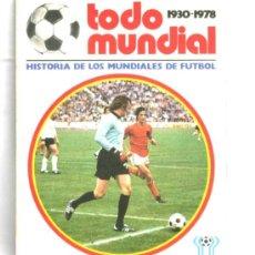 Coleccionismo deportivo: TODO MUNDIAL HISTORIA MUNDIALES DE FUTBOL 1930 - 1978 ARGENTINA 78 GARCÍA CANDAU GRUPO EDITORIAL RP. Lote 4933842
