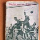 Coleccionismo deportivo: FUTBOL - POR F. ALONSO DE CASO - BIBLIOTECA DE DEPORTES CALPE AÑO 1924 - MUY RARO. Lote 27001131