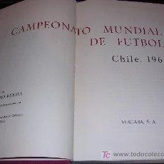 Coleccionismo deportivo: CAMPEONATO MUNDIAL DE FUTBOL, CHILE 1962, INTRODUCCION DE LADISLAO KUBALA, EDT, VERGARA, ILUSTRADO. Lote 19189657
