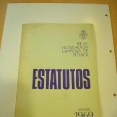 Coleccionismo deportivo: ESTATUTOS DE LA FEDERACION ESPAÑOLA DE FUTBOL AÑO 1969.. Lote 27026309