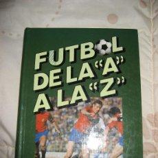 Coleccionismo deportivo: FUTBOL DE LA A LA Z.EDICION LIMITADA.. Lote 19748493