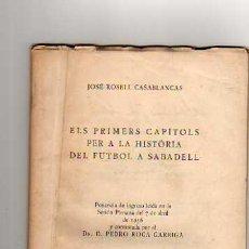 Coleccionismo deportivo: JOSE ROSELL CASABLANCAS, ELS PRIMERS CAPITOLS PER A LA HISTORIA DEL FUTBOL A SABADELL, CICLOSTILADA . Lote 12771116