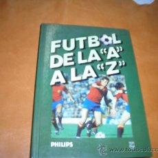 Coleccionismo deportivo: FUTBOL DE LA ´´A ´´A LA´´ Z´´. Lote 8517566