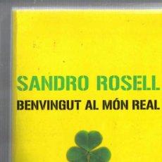 Coleccionismo deportivo: SANDRO ROSELL - BENVINGUT AL MON REAL - EN CATALA - SOBRE EL BARÇA / F.C. BARCELONA. Lote 25880486