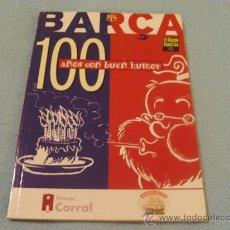 Coleccionismo deportivo: LIBRO BARCA 100 AÑOS CON BUEN HUMOR 1899/1999. Lote 26747761