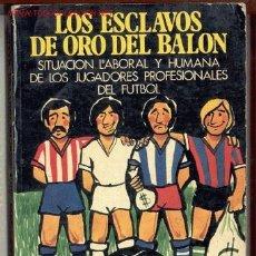 Coleccionismo deportivo: LOS ESCLAVOS DE ORO DEL BALÓN-TOMÁS MARTÍN ARNORIAGA(REINOSA-SANTANDER)-1976.FÚTBOL.ENVÍO:2,50 €*. Lote 27017324