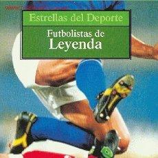 Coleccionismo deportivo: ESTRELLAS DEL DEPORTE Nº 3 - FUTBOLISTAS DE LEYENDA. Lote 24910490