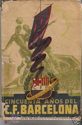 *** LIBRO BODAS DE ORO 50 AÑOS FC BARCELONA 1899-1949 BARÇA *** (Coleccionismo Deportivo - Libros de Fútbol)