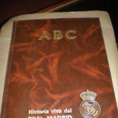 Coleccionismo deportivo: HISTORIA VIVA DEL REAL MADRID 1902-1987. Lote 26754496