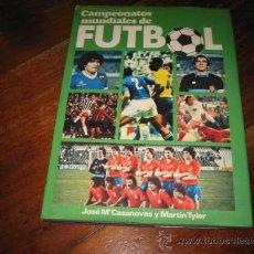 Coleccionismo deportivo: CAMPEONATOS MUNDIALES DE FUTBOL JOSE MARIA CASANOVAS Y MARTIN TYLER 1981. Lote 27406369