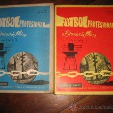 Coleccionismo deportivo: FUTBOL PROFESIONAL Y EDUCACION FISICA 2 TOMOS. Lote 27436292