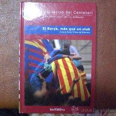 Coleccionismo deportivo: LIBRO BARÇA BARCELONA EL BARÇA MÉS QUE UN CLUB ED. BARCANOVA (COL.LECCIO DEL CENTENARI) AÑO 1998 . Lote 27099785