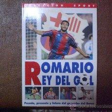 Coleccionismo deportivo: LIBRO BARÇA BARCELONA ROMARIO REY DEL GOL COLECCION SPORT TRICAMPIO. Lote 26419881