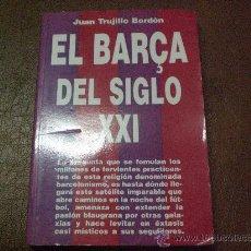 Coleccionismo deportivo: LIBRO BARÇA BARCELONA EL BARÇA DEL SIGLO XXI 1ERA EDICION 1997. Lote 41313567