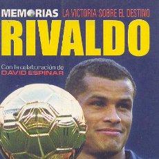 Coleccionismo deportivo: MEMORIAS DE RIVALDO. LA VICTORIA SOBRE EL DESTINO , AGUILAR. 2001 RÚSTICA CON SOLAPAS. 1ª ED.. Lote 12902109