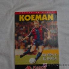 Coleccionismo deportivo: KOEMAN, SU VIDA Y EL BARÇA. COLECCION SPORT. AÑO 1995. Lote 16384869