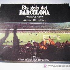 Coleccionismo deportivo: ELS GOLS DEL BARCELONA - 1ª PART - 1981 - MONOGRAFICO FUTBOL. Lote 14201757