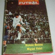 Coleccionismo deportivo: ENCICLOPEDIA DEL FUTBOL TOMO 1- RAMÓN MELCÓN Y MIGUEL VIDAL - GERAN, 1973, PRIMERA EDICIÓN, 27X19,. Lote 26648558