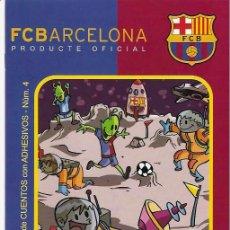 Coleccionismo deportivo: F.C.BARCELONA CUENTO Nº 4 DE LA COLECCION DE CUENTOS CON ADHESIVOS PRODUCTO OFICIAL. Lote 27167897