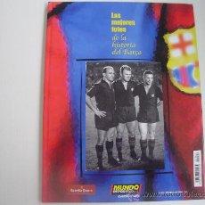 Coleccionismo deportivo: LAS MEJORES FOTOS DE LA HISTORIA DEL BARCA - FUTBOL. Lote 21941681