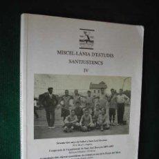 Coleccionismo deportivo: MISCEL·LANIA D'ESTUDIS SANTJUSTENCS IV - 75 ANYS DE FUTBOL A SANT JUST DESVERN. Lote 141947510