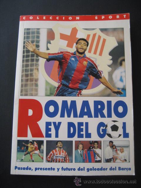 LIBRO FUTBOL. ROMARIO, EL REY DEL GOL. F.C. BARCELONA (Coleccionismo Deportivo - Libros de Fútbol)