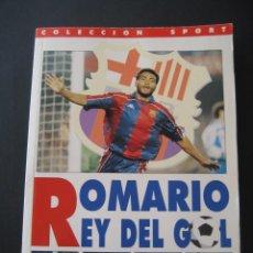 Coleccionismo deportivo: LIBRO FUTBOL. ROMARIO, EL REY DEL GOL. F.C. BARCELONA. Lote 15107242