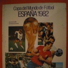 Coleccionismo deportivo: COPA DEL MUNDO DE FÚTBOL ESPAÑA 1982 . Lote 27593165