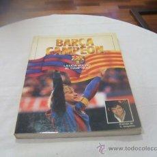 Coleccionismo deportivo: BARÇA CAMPEON, LA LIGA VOLVIO AL CAMP NOU. Lote 22038388