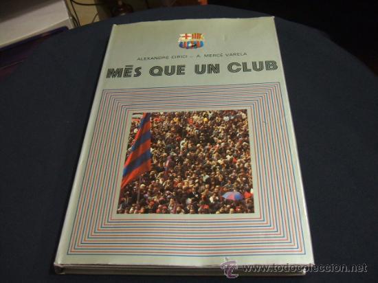 MES QUE UN CLUB LIBRO EDITADO POR EL F.C. BARCELONA EN SU 75 ANIVERSARIO - BARÇA (Coleccionismo Deportivo - Libros de Fútbol)