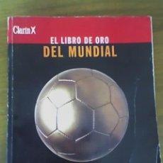 Coleccionismo deportivo: EL LIBRO DE ORO DEL MUNDIAL (1930-1998) - FUTBOL - CLARIN - ARGENTINA - 1998. Lote 43908163