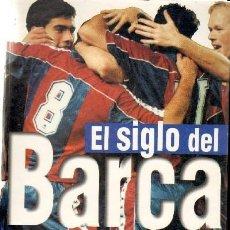 Coleccionismo deportivo: EL SIGLO DEL BARCA F.C BARCELONA ( PLANETA DE AGOSTINI 1.997 ) ESTUPENDO LIBRO DE EL MUNDO DEPORTIVO. Lote 27484258