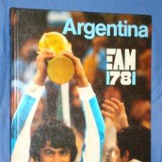 Coleccionismo deportivo: ARGENTINA EAM 78 * MUNDIAL 1978 * 0.30 X 0.23 * TAPA DURA *. Lote 20532313