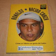 Coleccionismo deportivo - RONALDO NACIDO CRACK (EL MUNDO DEPORTIVO) - 16840191