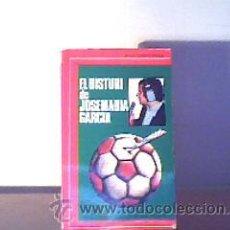 Coleccionismo deportivo: EL BISTURÍ DE JOSE MARÍA GARCÍA;JOSE Mª GARCÍA;AQ 1975. Lote 17021774