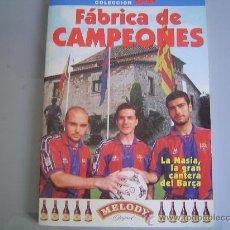 Coleccionismo deportivo: LIBRO DE FABRICA DE CAMPEONES. LA MASIA LA GRAN CANTERA DEL BARÇA.. Lote 17379339
