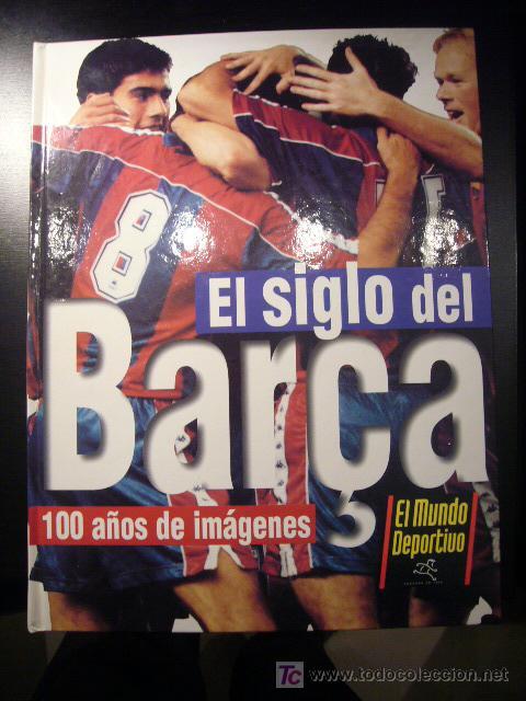 EL SIGLO DEL BARÇA CASI COMPLETO (FALTAN 3 FICHAS) MUNDO DEPORTIVO F.C. BARCELONA (Coleccionismo Deportivo - Libros de Fútbol)