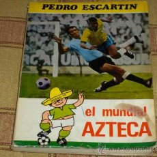 Coleccionismo deportivo: EL MUNDIAL AZTECA. PEDRO ESCARTÍN. GRÁFICAS NEBRIJA 1970. REGALO FÚTBOL DE LA A A LA Z.. Lote 19957950