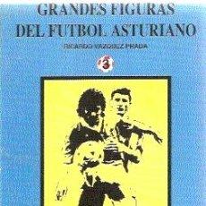 Coleccionismo deportivo: GRANDES FIGURAS DEL FUTBOL ASTURIANO //// RICARDO VÁZQUEZ-PRADA.. Lote 18578357