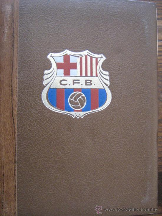 BARÇA LIBRO DEL CF BARCELONA F.C 1971 MUY ILUSTRADO CON 416 PAGINAS HISTORIA DEL CLUB MIREN FOTOS (Coleccionismo Deportivo - Libros de Fútbol)