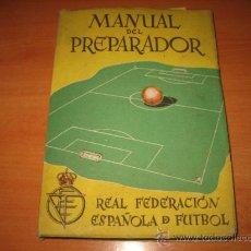 Coleccionismo deportivo: MANUAL DEL PREPARADOR..- R.F.E.D.FUTBOL.-POR BENITO DIAZ,AROZAMENA,VILLALONGA Y CABOT 1950. Lote 27036040